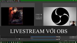 Cách Live stream Facebook với phần mềm OBS Studio