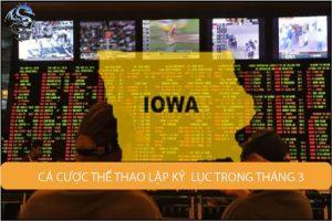 Lĩnh vực cá cược thể thao Iowa lập kỷ lục trong tháng 3