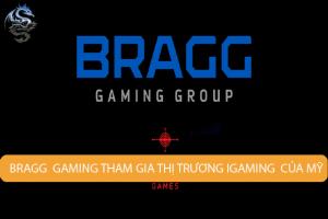 Bragg Gaming tăng tốc độ thâm nhập thị trường iGaming của Mỹ